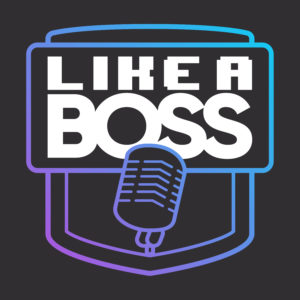 like a boss podcast logo